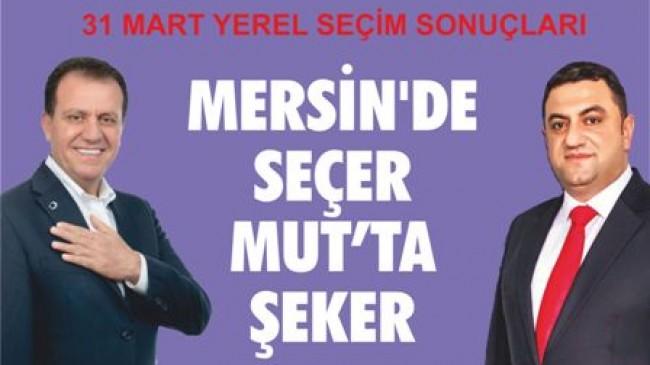 MERSİN'DE SEÇER, MUT'TA ŞEKER